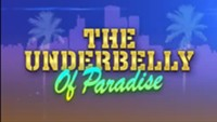 """The Underbelly of Paradise"", l'émission de Steve Haines."